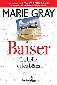 Baiser, tome 3 : La belle et les bêtes par Marie Gray