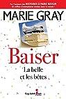 Baiser, tome 3: La belle et les bêtes par Gray