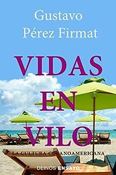 Vidas en vilo: La cultura cubanoamericana de [Firmat, Gustavo Pérez]