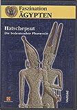 Faszination Ägypten: Hatschepsut - Die bedeutendste Pharaonin -