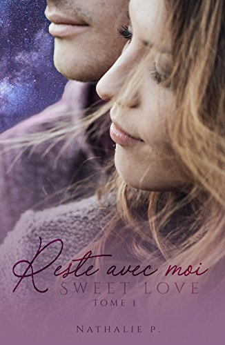 Reste avec moi - Sweet love tome 1 (French Edition)