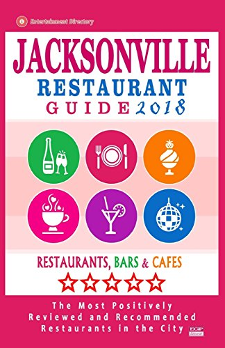 eBooks For Iphone Jacksonville Restaurant Guide 2018: Best Rated Restaurants in Jacksonville, Florida – 500 Restaurants, Bars and Cafés recommended for Visitors, 2018 CHM