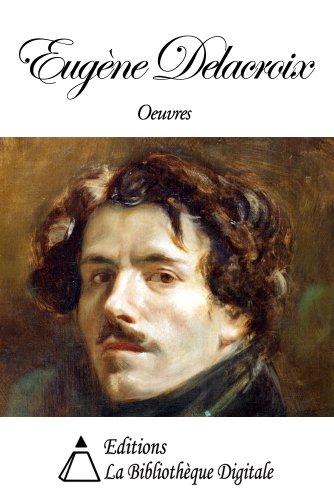 Oeuvres de Eugène Delacroix par Eugène Delacroix