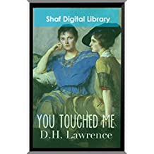 You Touched Me (Annotated): With biographical Introduction