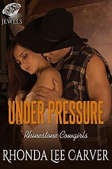 Under Pressure (Rhinestone Cowgirls Book 1) by [Carver, Rhonda Lee]