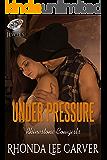Under Pressure (Rhinestone Cowgirls Book 1)