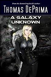 A Galaxy Unknown: (A Galaxy Unknown, Book 1)