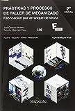 Prácticas y procesos de taller de mecanizado 2ª: 1 (MARCOMBO FORMACIÓN)