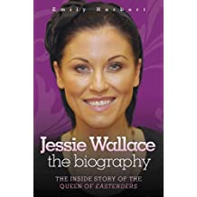 Jessie Wallace: The Inside Story of the Queen of Eastenders
