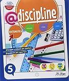 @discipline.it. Matematica-Scienze. Per la 5ª classe elementare. Con ebook. Con espansione online