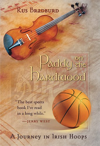 Paddy on the Hardwood: A Journey in Irish Hoops por Rus Bradburd