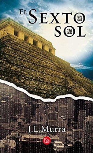 El sexto sol/ The Sixth Sun por J. L. Murra