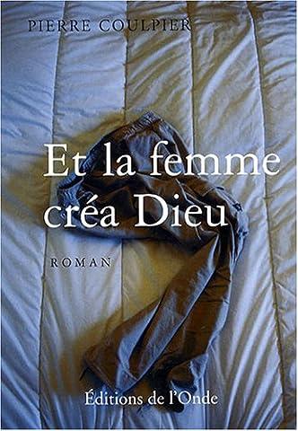 Dieu Crea Femme - Et la Femme Crea