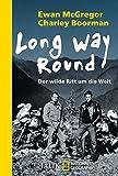 Long Way Round: Der wilde Ritt um die Welt - Ewan McGregor, Charley Boorman
