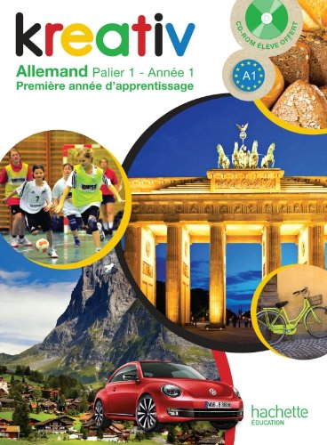 Kreativ allemand année 1 palier 1 - Livre de l'élève - édition 2013 par Katrin Goldmann, Ulrike Jacqueroud, Julie Robert