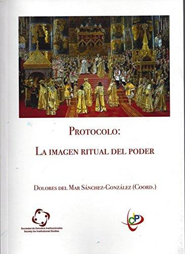 Protocolo: La imagen ritual del poder por Dolores del Mar  Sánchez-González