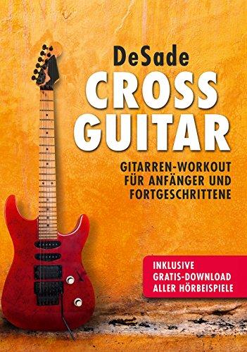 Cross Guitar:Gitarren-Workout für Anfänger und Fortgeschrittene: inklusive Gratis-Download aller Hörbeispiele
