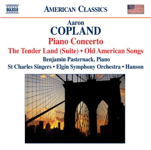 Copland: The Tender Land Suite / Piano Concerto / Old American Songs (Arr. for Chorus) (Old Copland Songs American)