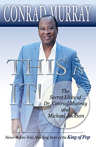 this-is-it-the-secret-lives-of-dr-conrad-murray-and-michael-jackson-english-edition