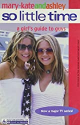 A Girl's Guide to Guys (So Little Time, Book 10) by Mary-Kate Olsen (2003-11-03)