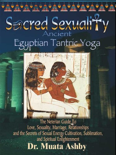 SACRED SEXUALITY: ANCIENT EGYPTIAN TANTRA YOGA: The Art of ...