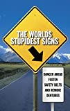 [(The World's Stupidest Signs : And They Are All Real!!)] [Edited by Ibooks ] published on (December, 2004)