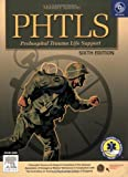 PHTLS Prehospital Trauma Life Support: Military Version by NAEMT (2007-01-16)