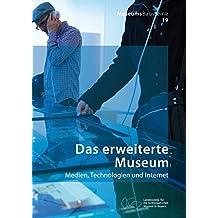 Das erweiterte Museum: Medien, Technologien und Internet (MuseumsBausteine)