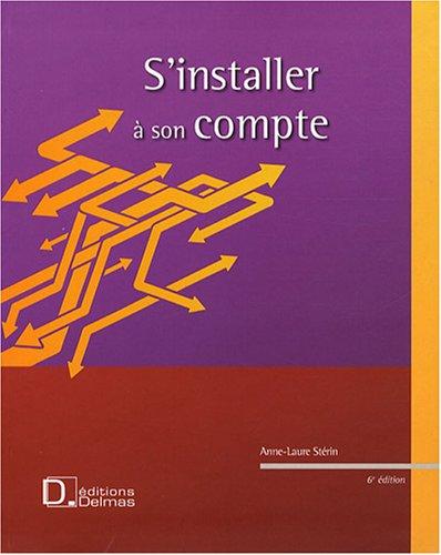 S'installer à son compte : Créer et développer son entreprise, Le statut du travailleur indépendant par Anne-Laure Stérin