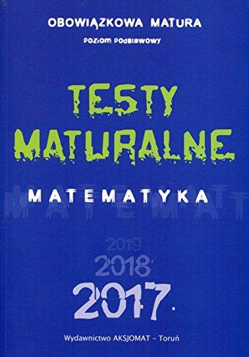 Matura 2018 Testy maturalne Matematyka Poziom podstawowy