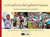 Le grand livre du cyclisme français - Les meilleurs moments de la saison 2018