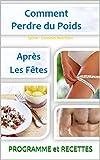 Comment Perdre du Poids après les Fêtes (French Edition)
