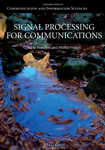 Signal Processing for Communications (Communication and Information Sciences)