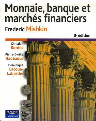 Monnaie, banque et marchés financiers par Frederic Mishkin