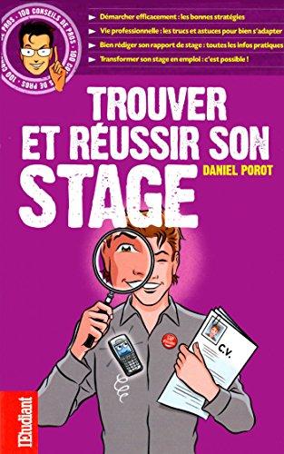 Trouver et réussir son stage (100 CONSEILS) par Daniel Porot