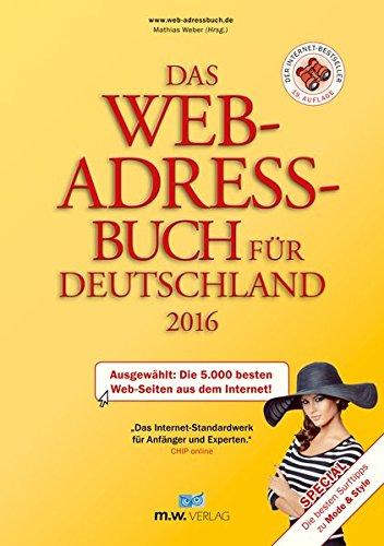 Web-adressbuch (Das Web-Adressbuch für Deutschland 2016: Ausgewählt: Die 5.000 besten Web-Seiten aus dem Internet! Special: Die besten Surftipps zu Mode & Style)