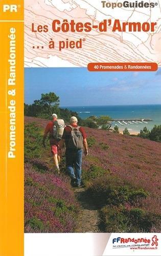 Les Côtes-d'Armor... à pied : 40 promenades et randonnées