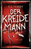 Der Kreidemann: Thriller von C.J. Tudor