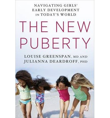 [ The New Puberty: How to Navigate Early Development in Today's Girls Greenspan, Louise ( Author ) ] { Hardcover } 2014