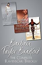 The Complete Ravenscar Trilogy: The Ravenscar Dynasty, Heirs of Ravenscar, Being Elizabeth
