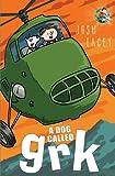 A Dog Called Grk (A Grk Book)