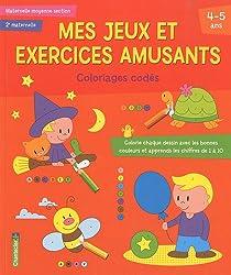 Mes jeux et exercices amusants Maternelle moyenne section : Coloriages codés 4-5 ans