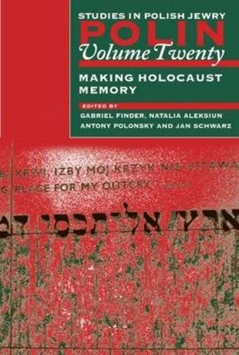 polin-studies-in-polish-jewry-volume-20-making-holocaust-memory-v-20