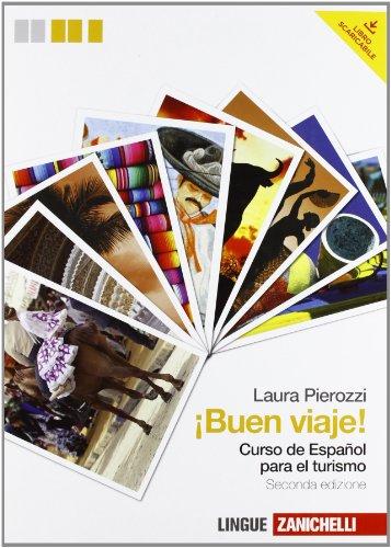 Buen viaje! Curso de espanol para el turismo. Per gli Ist. Tecnici professionali. Con CD Audio. Con espansione online