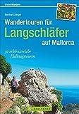 Wandertouren für Langschläfer: 30 erlebnisreiche Halbtagstouren schildert der Wanderführer Mallorca. Falls Sie Mallorca mit Kindern entdecken möchten: ... eignen sich  für Familien. (Erlebnis Wandern) - Bernhard Irlinger