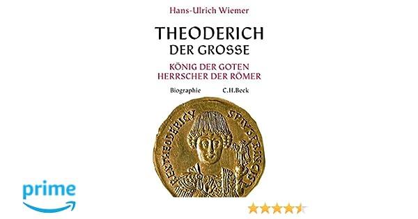 theoderich der groe knig der goten herrscher der rmer amazonde hans ulrich wiemer bcher - Alexander Der Grose Lebenslauf