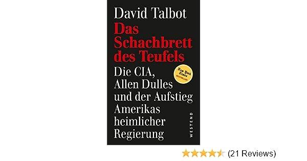 Das Schachbrett des Teufels: Die CIA, Allen Dulles und der Aufstieg ...
