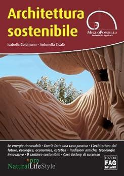 Architettura sostenibile di [Goldmann, Isabella, Cicalò, Antonella]