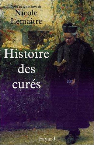 Histoire des curés par Nicole Lemaitre