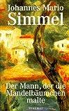 Der Mann der die Mandelbäumchen malte - Johannes M. Simmel